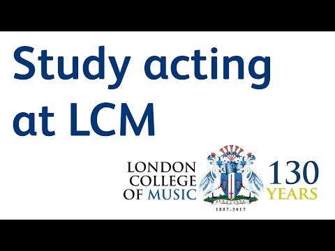 Study Acting At The London College Of Music   LCM TV