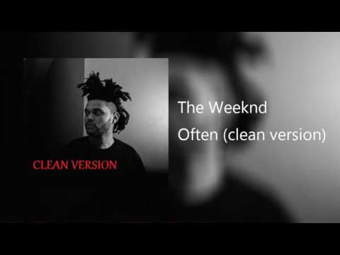 Often by the weeknd/ sped up (clean)