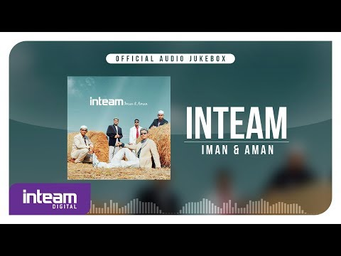 Inteam - Iman & Aman (Official Audio Jukebox)