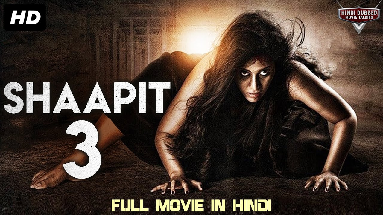 Download SHAAPIT 3 - Full Movie Hindi Dubbed | Horror Movies In Hindi | Horror Movie | Hindi Horror Movie