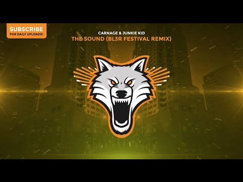 Carnage & Junkie Kid - The Sound (BL3R Festival Remix)