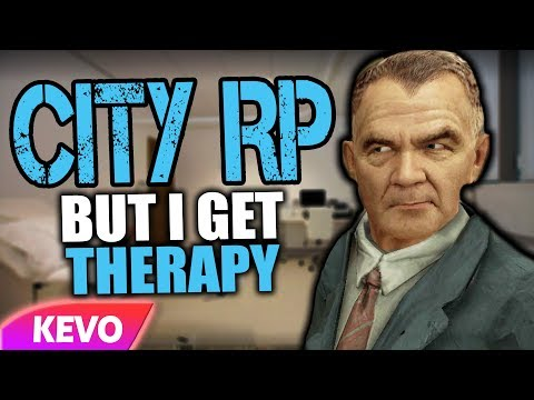 CITY GMOD RP but I get therapy