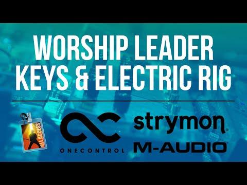 Worship Leader Rig [Keys & Electric] Full Run Through!
