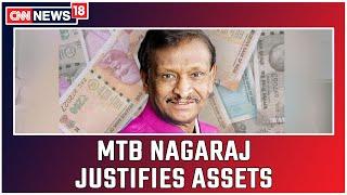 Ex Congress MLA Contesting On BJP Ticket MTB Nagaraj Justifies His Assets   CNN News18
