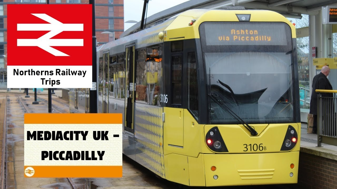 Northerns Railway Trips: Media City UK - Piccadilly (Metrolink) S1 EP4