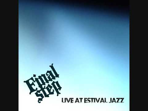 Final Step - Live at Estival Jazz (full album) [Progressive Jazz] [Switzerland, 2017]