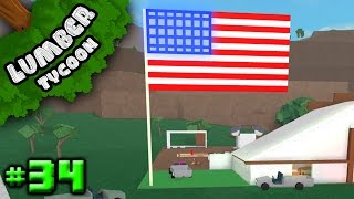 Lumber Tycoon Ep. 34: FINISHED AMERICAN FLAG!! | Roblox