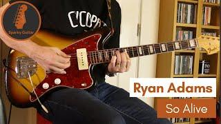 So Alive - Ryan Adams (Guitar Cover)