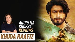 Khuda Haafiz | Bollywood Movie Review by Anupama Chopra | Vidyut Jammwal | Disney+Hotstar