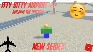 NEW SERIES! | ROBLOX Itty Bitty Airport #1