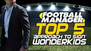 Top 5 'Approach to Sign' Wonderkids | Football Manager 2015(Leave your suggestions for future Football Manager 2015 Top 5's in the comments! Download a shortlist with the 5 players here!, 2015-03-03T15:30:32.000Z)