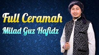 FULL CERAMAH - KH. GUZ HAFIDZUL HAKIEM NOER -  Pembina majlis syubbanul muslimin