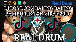 DJ LOS DOL X BALING BALING BAMBU TIK TOK VIRAL 2020    REAL DRUM
