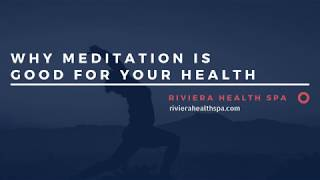 Why Meditation is Good for Your Health