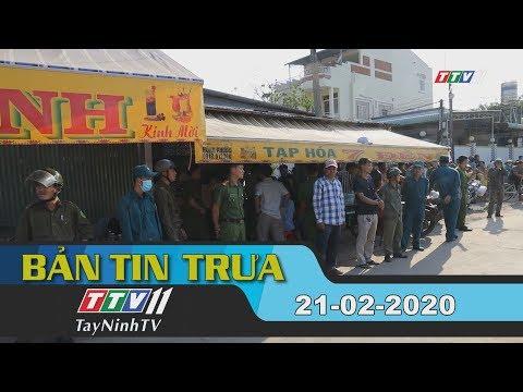 Bản Tin Trưa 21-02-2020 | Tin Tức Hôm Nay | TayNinhTV