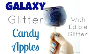 Diy Glitter Candy Apples With Edible Glitter (galaxy Candy Apples)