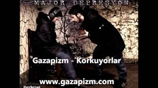Gazapizm - Korkuyorlar (2009)