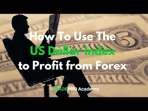 How To Use The US Dollar Index To Profit From Forex