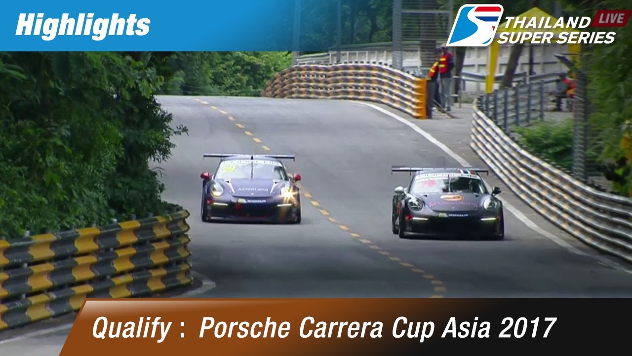 [TH] Highlights Qualify Porsche Carrera Cup Asia 2017 : Round 3-4 ​@Bangsaen Street Circuit,Chonburi