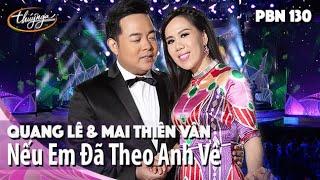PBN 130 | Quang Lê & Mai Thiên Vân - Nếu Em Đã Theo Anh Về