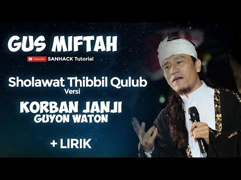Gus Miftah Korban Janji Versi Sholawat Thibil Qulub Lirik