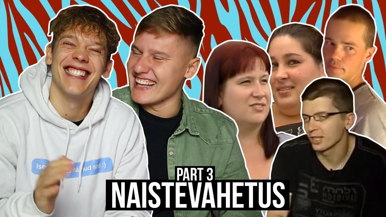 NAISTEVAHETUS (part 3)