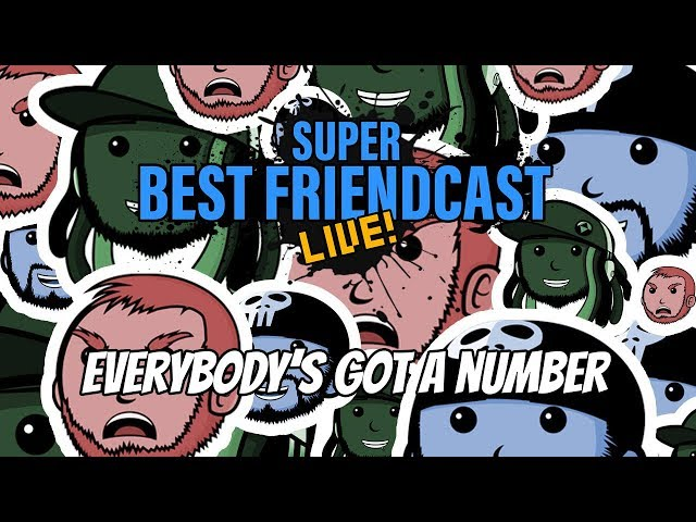Super Best Friendcast Live!: Everyones Got A Number