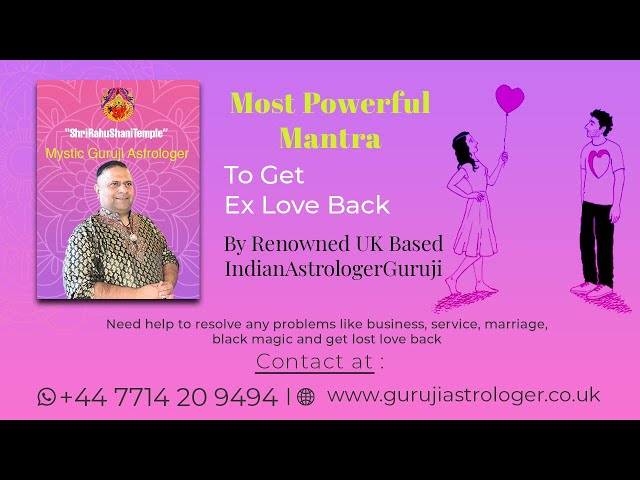Most Powerful Mantra To Get Ex Love Back By Renowned UK Based #IndianAstrologerGuruji +44 7714209494