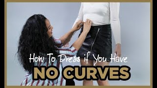 How To Dress If You Have No Curves