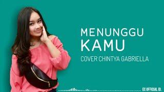 Menunggu Kamu - Anji ( Cover Chintya Gabriella ) Lirik