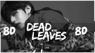 🍂 [8D AUDIO] BTS – DEAD LEAVES (고엽) [USE HEADPHONES 🎧] | 방탄소년단 | BASS BOOSTED | 8D