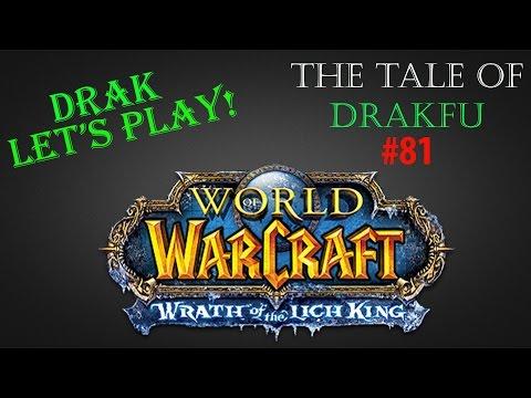 World of Warcraft - Tale of Drakfu: MURLOC-SPEAK IS HARD!! - Part 81 - Drak Let's Play!