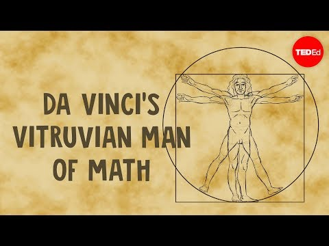 The Elegant Mathematics of Vitruvian Man, Leonardo da Vinci's Most Famous Drawing: An Animated Introduction