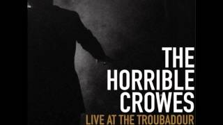 The Horrible Crowes - I Witnessed A Crime (Live at the Troubadour)