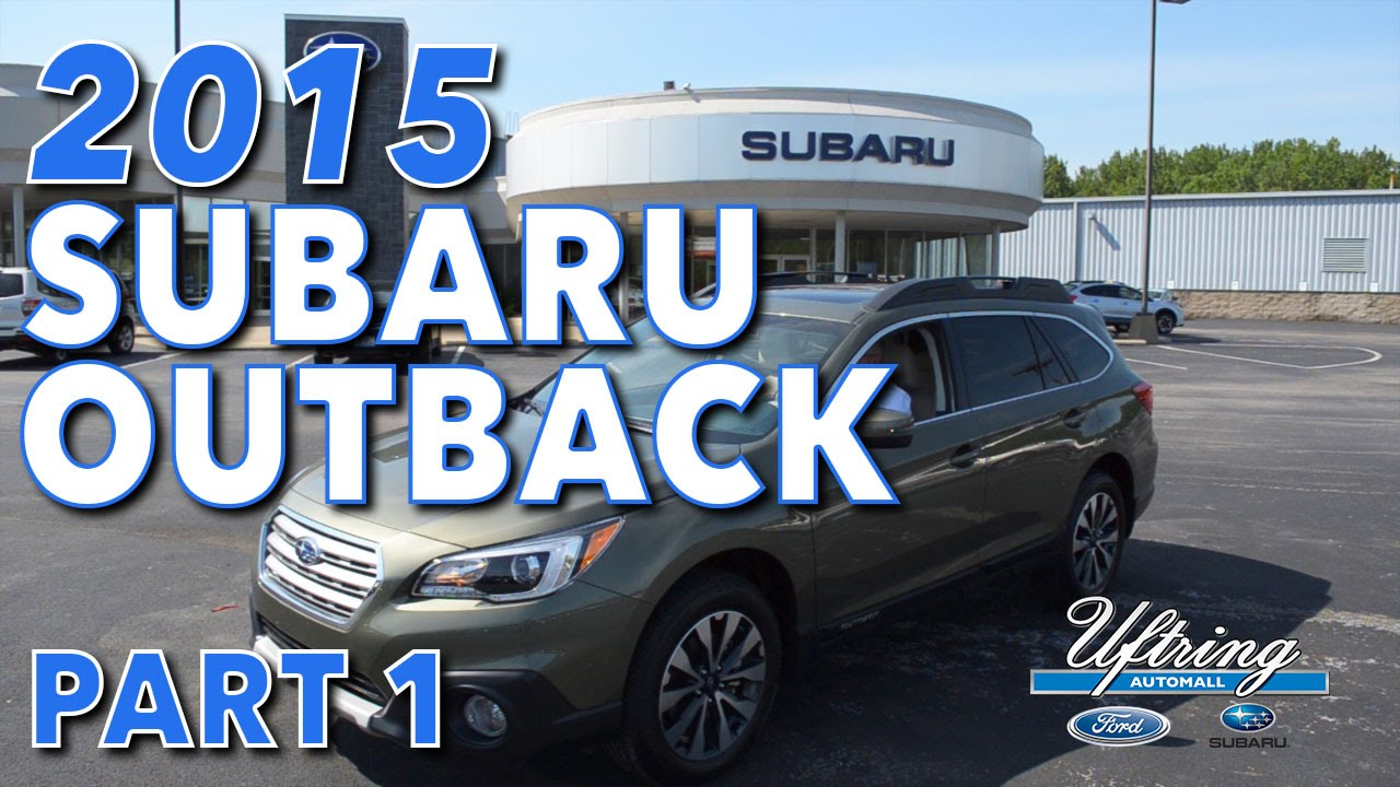 2015 subaru outback review part 1 uftring automall east peoria il youtube. Black Bedroom Furniture Sets. Home Design Ideas