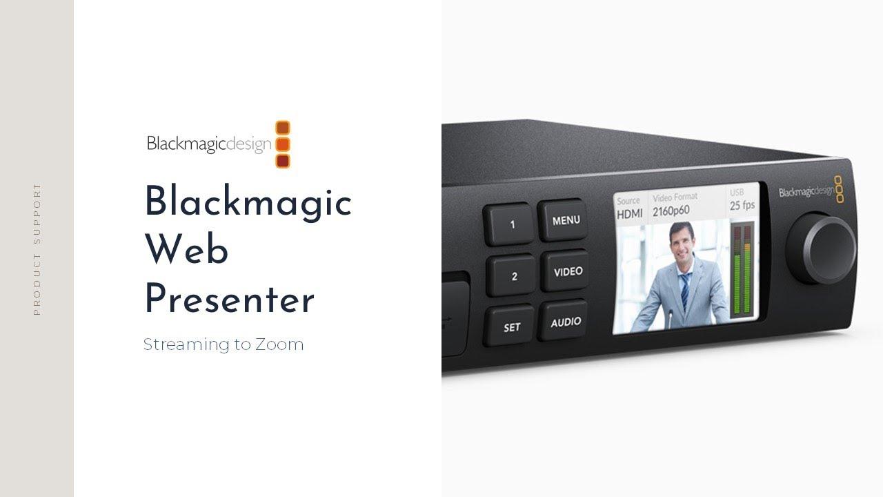 Streaming To Zoom Blackmagic Web Presenter Youtube
