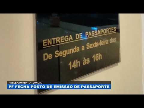 Fim de contrato - Polícia Federal fecha posto de emissão de passaporte em Jundiaí