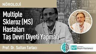 Multiple Skleroz (MS) Hastaları Taş Devri Diyeti Yapmalı -Nöroloji Uzmanı Sultan Tarlacı