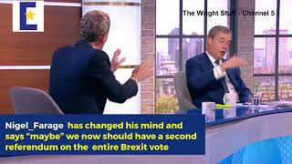 Nigel Farage backtracks and says Britain should have second referendum!