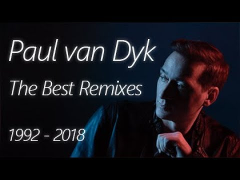 Paul van Dyk - The Remixes (1992 - 2018 Mix)