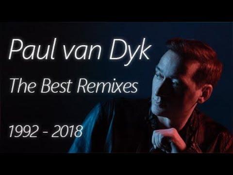 Paul van Dyk - The Remixes (1992 - 2018 Mix)