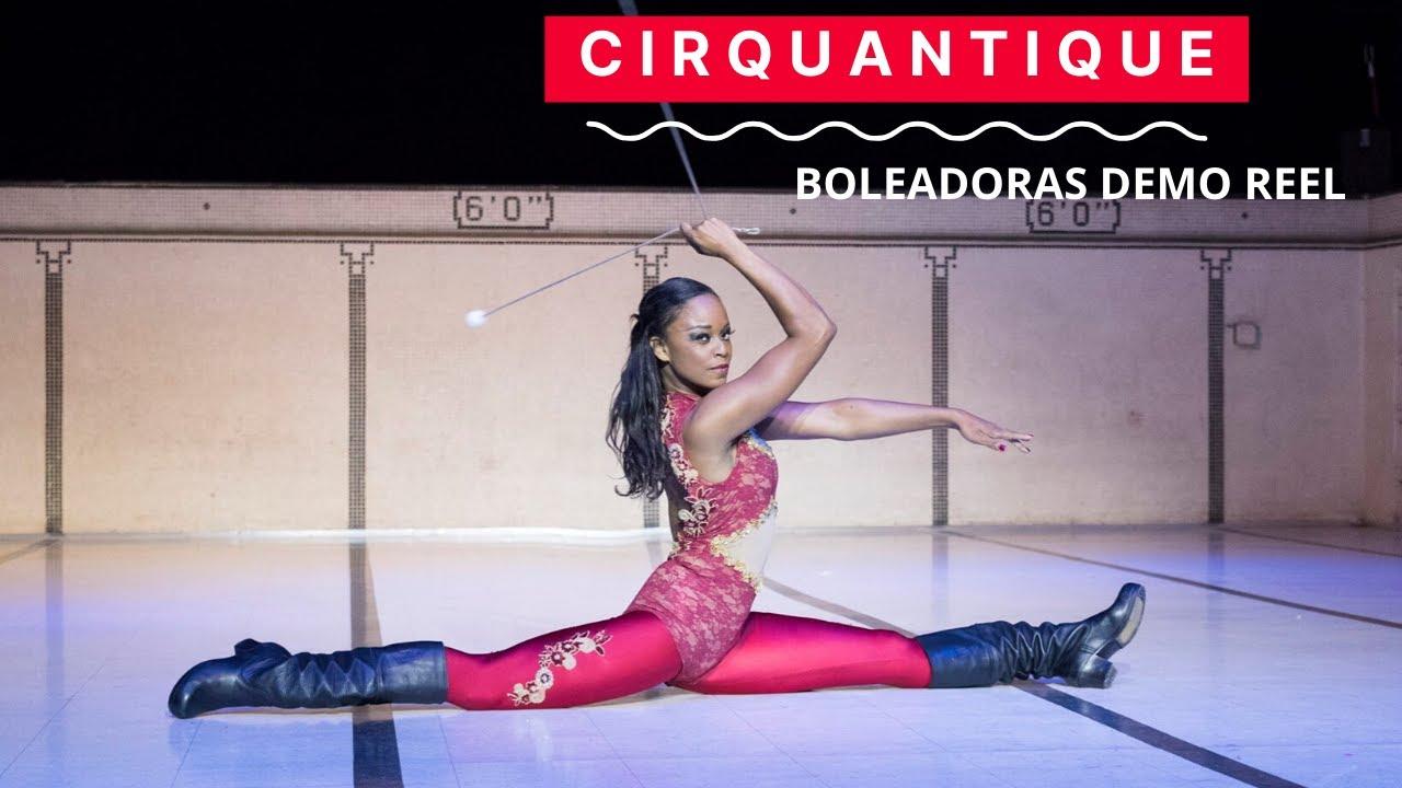 Boleadoras at Cirquantique | Demo Reel | Sarah Louis-Jean