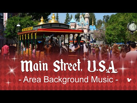 Main Street, U.S.A. - Area Background Music | At Disneyland CA