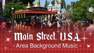 Main Street, U.S.A. - Area Background Music | at Disneyland CA