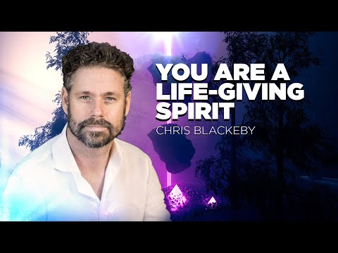 You Are A Life-Giving Spirit | Chris Blackeby | 5th November 2019