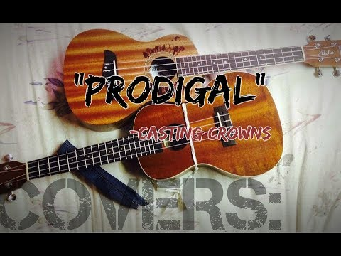 """Prodigal""- Casting Crowns (live cover)"