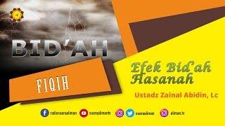 Download Video Efek Bid'ah Hasanah - Ustadz Zainal Abidin, Lc. MP3 3GP MP4