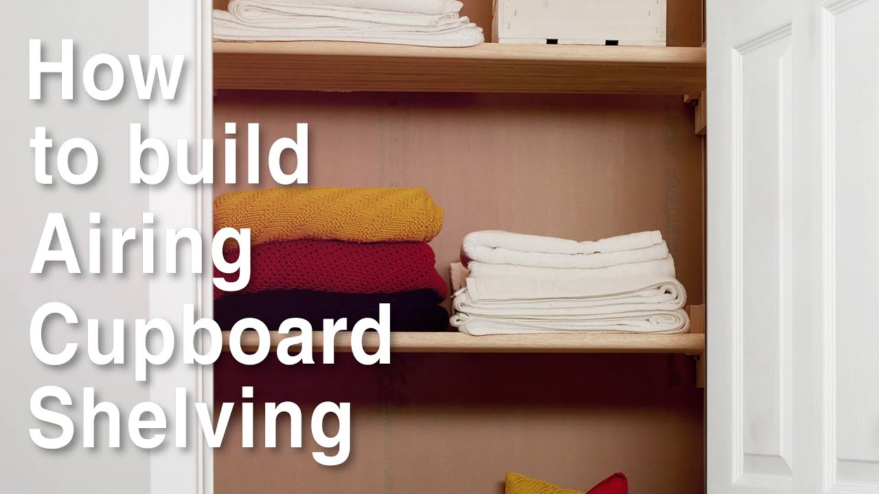 How To Build Airing Cupboard Shelving Ideas Advice