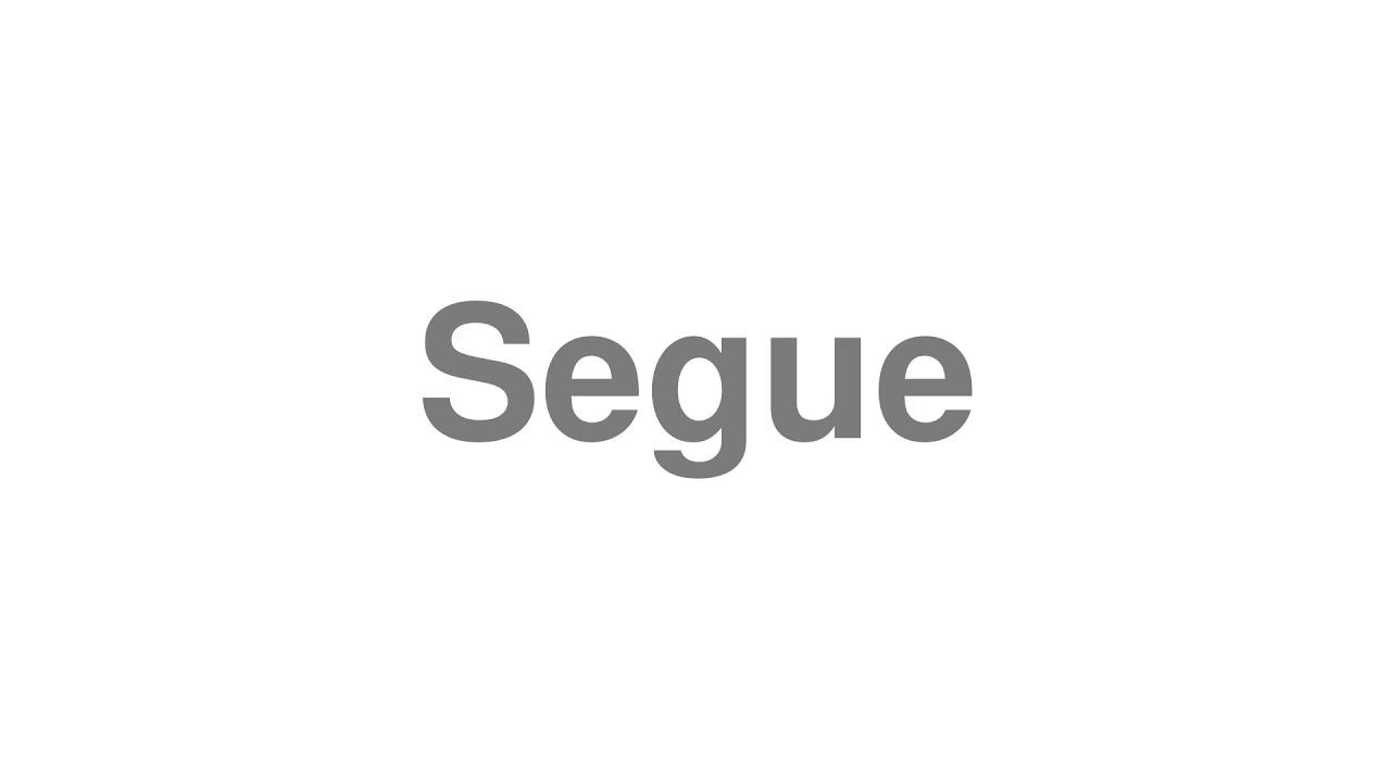 "How to Pronounce ""Segue"""