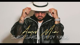 Super Sako & Gipsy Kings - Amor Mio (Official Audio)